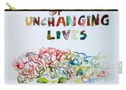 Tied To A Mechanism Of Unchanging Lives Carry-all Pouch