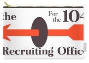 To The Recruiting Office For The 104th Carry-all Pouch by War Is Hell Store