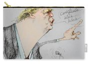 Trump In A Mission....much Ado About Nothing. Carry-all Pouch