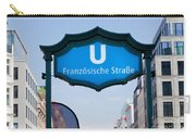 Ubahn Franzosische Strasse Berlin Germany Carry-all Pouch