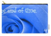 Until The End Of Time Carry-all Pouch
