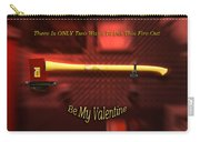 Valentine Two Ways To Put This Fire Out Carry-all Pouch
