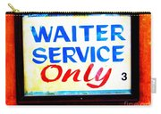 Waiter Service Only Carry-all Pouch
