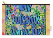 Walk Peacefully Into The Day 2 Carry-all Pouch