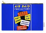 War Poster - Ww2 - Air Raid Carry-all Pouch