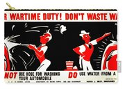 War Poster - Ww2 - Dont Waste Water 2 Carry-all Pouch