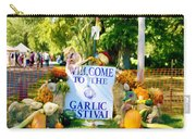 Welcome To The Garlic Festival Carry-all Pouch