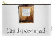 What Do I Wear In Bed? Carry-all Pouch