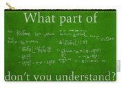 What Part Don't You Understand Math Formula Humor Poster Carry-all Pouch