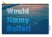 What Would Jimmy Buffet Do Square Carry-all Pouch
