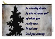 What You Really Love - Rumi Quote Carry-all Pouch