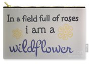 Wildflower Phrase Carry-all Pouch
