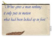 Wine Gives Man Nothing Carry-all Pouch by Elaine Plesser