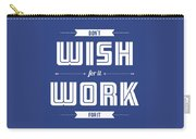 Wish For Work Motivational Quotes Poster Carry-all Pouch