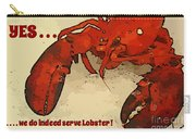 Yes We Serve Lobster Carry-all Pouch