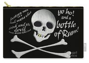 Yo Ho And A Bottle Of Rum Carry-all Pouch