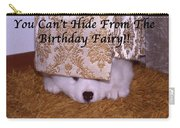 You Can't Hide Birthday Card Carry-all Pouch