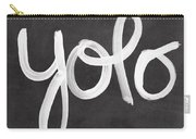 You Only Live Once Carry-all Pouch