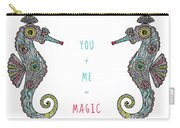 You Plus Me Equals Magic Carry-all Pouch
