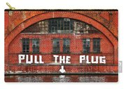 Pull The Plug Carry-all Pouch