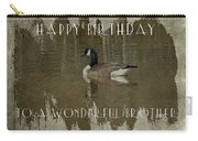 Brother Birthday Greeting Card - Canada Goose Carry-all Pouch