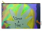 Catch A Fire Carry-all Pouch