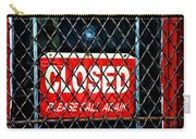 Closed Please Call Again Carry-all Pouch