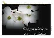 Congratulations On Your Debut - White Dogwood Blossoms Carry-all Pouch
