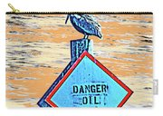 Danger Oil Carry-all Pouch