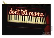 Dont Tell Mama Carry-all Pouch