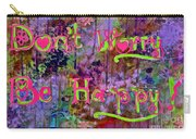 Dont Worry Be Happy II Carry-all Pouch