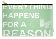 Everything For A Reason Carry-all Pouch