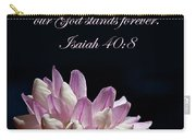 Flower Macro And Isaiah 40 8 Carry-all Pouch