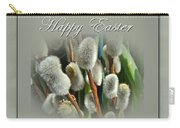 Happy Easter Greeting Card - Pussywillows Carry-all Pouch