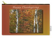 Happy Thanksgiving Birch And Maple Trees Carry-all Pouch
