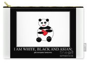 I Am White Black Asian. I Am Loving Panda Carry-all Pouch