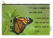 If I Were A Butterfly Carry-all Pouch by Bill Cannon