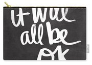 It Will All Be Ok Carry-all Pouch
