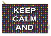 Keep Calm And Carry On Poster Print Blue Green Red Polka Dot Background Carry-all Pouch