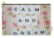 Keep Calm And Dream On Carry-all Pouch