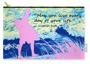 Live Every Day Carry-all Pouch