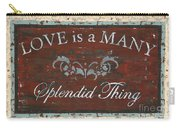 Love Is A Many Splendid Thing Carry-all Pouch