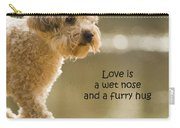 Love Is A Wet Nose And A Furry Hug Carry-all Pouch