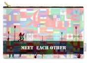 Meet Each Other Carry-all Pouch