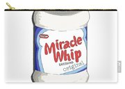 Miracle Whip Carry-all Pouch by George Pedro
