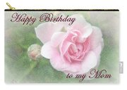 Mom Birthday Greeting Card - Pink Rose Carry-all Pouch