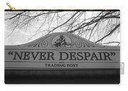 Never Despair Carry-all Pouch