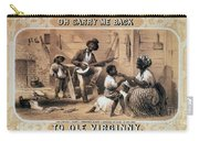 Oh Carry Me Back To Ole Virginny, 1859 Carry-all Pouch