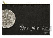 One Thin Dime Carry-all Pouch