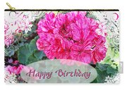 Pink Geranium Greeting Card Birthday Carry-all Pouch